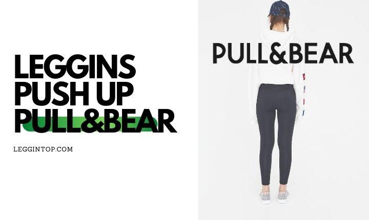 Leggins Push Up Pull and Bear